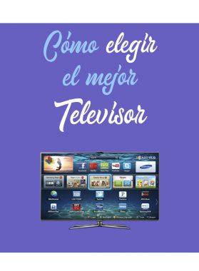 Cómo elegir el mejor Televisor para nuestro hogar